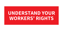 Understand your workers' rights