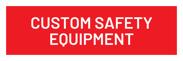 CUSTOM SAFETY EQUIPMENT